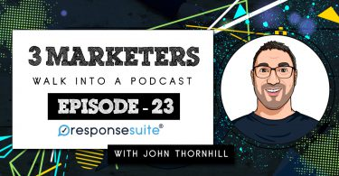 3 MARKETERS PODCAST - JOHN THORNHILL