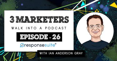 3 MARKETERS PODCAST - IAN ANDERSON GRAY