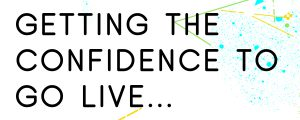 HOW-TO-GET-THE-CONFIDENCE-TO-DO-LIVE-VIDEO