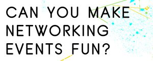 ARE-NETWORKING-EVENTS-BORING
