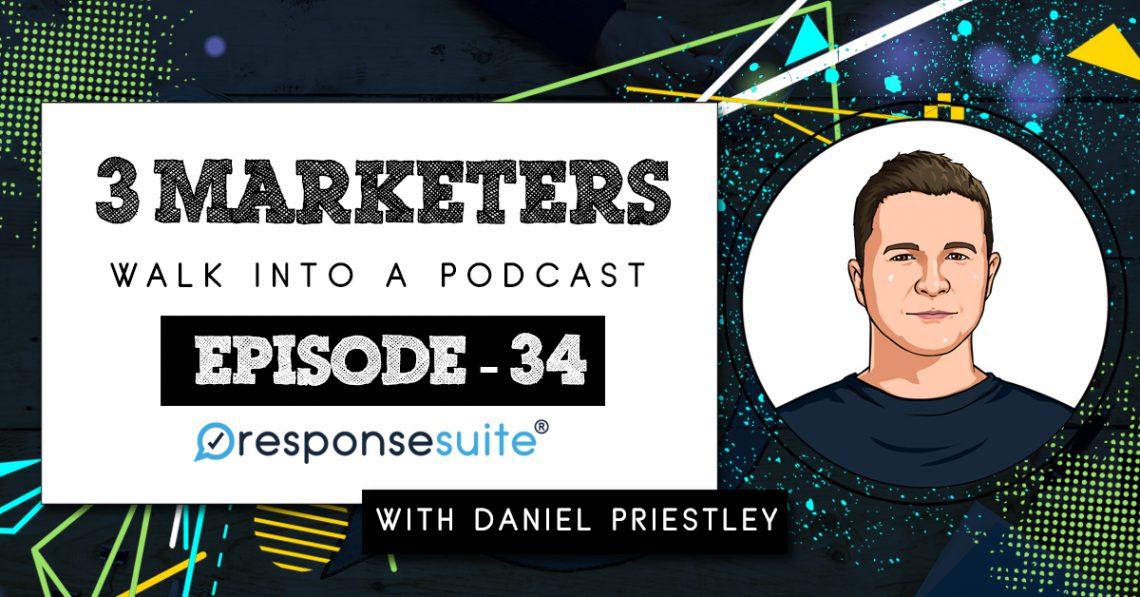 3 MARKETERS PODCAST - DANIEL PRIESTLEY