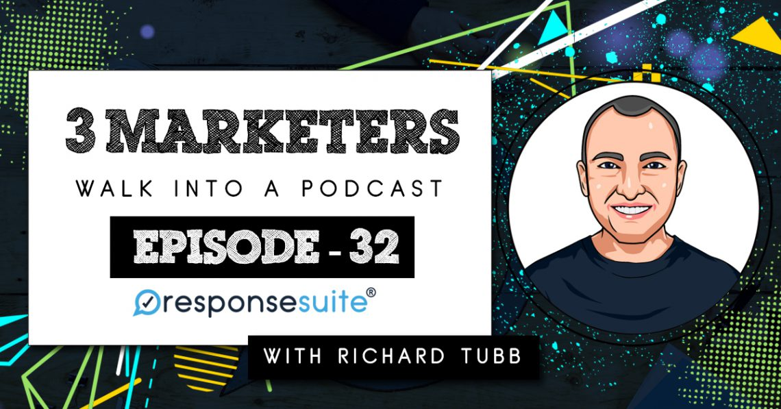 3 MARKETERS PODCAST - RICHARD TUBB