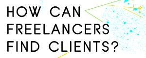 HOW-CAN-FREELANCERS-FIND-CLIENTS