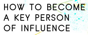 HOW-TO-BECOME-A-KEY-PERSON-OF-INFLUENCE