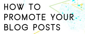 HOW-TO-PROMOTE-YOUR-BLOG-POSTS