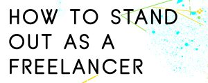 HOW-TO-STAND-OUT-AS-A-FREELANCER