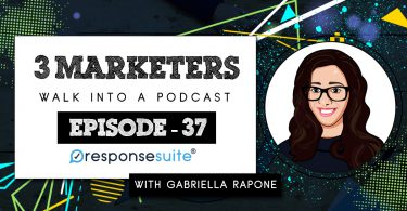 3 MARKETERS PODCAST - GABRIELLA RAPONE