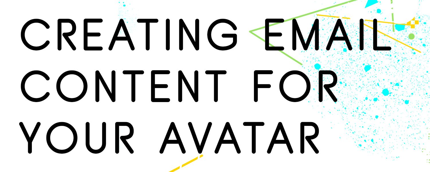CREATING-EMAIL-CONTENT-FOR-YOUR-AVATAR