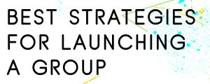 THE-BEST-STRATEGIES-FOR-LAUNCHING-A-FACEBOOK-GROUP