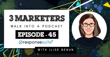 3 MARKETERS PODCAST - ILISE BENUN