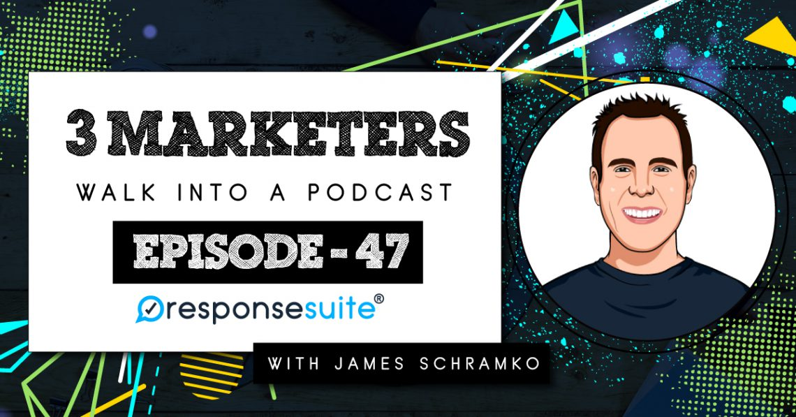 3 MARKETERS PODCAST - JAMES SCHRAMKO