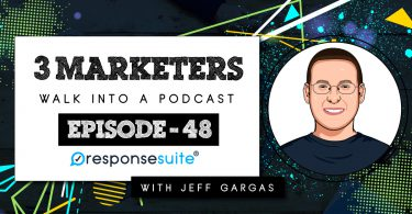 3 MARKETERS PODCAST JEFF GARGAS