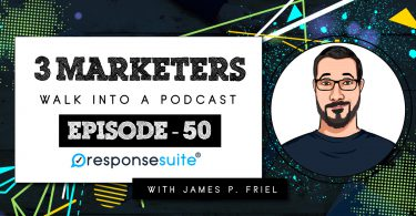 JAMES P FRIEL 3 MARKETERS PODCAST