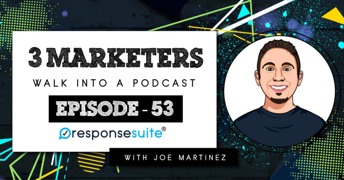 3 Marketers Podcast - Joe Martinez