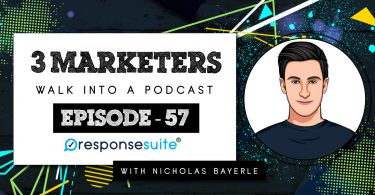 3 MARKETERS PODCAST NICHOLAS BAYERLE.