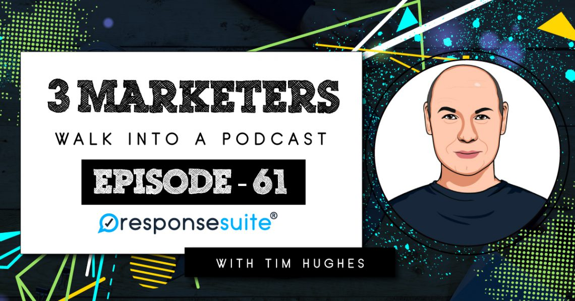 TIM HUGHES 3 MARKETERS PODCAST