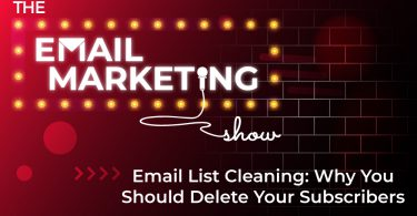 Email-List-Cleaning-Why-You-Should-Delete-Your-Subscribers